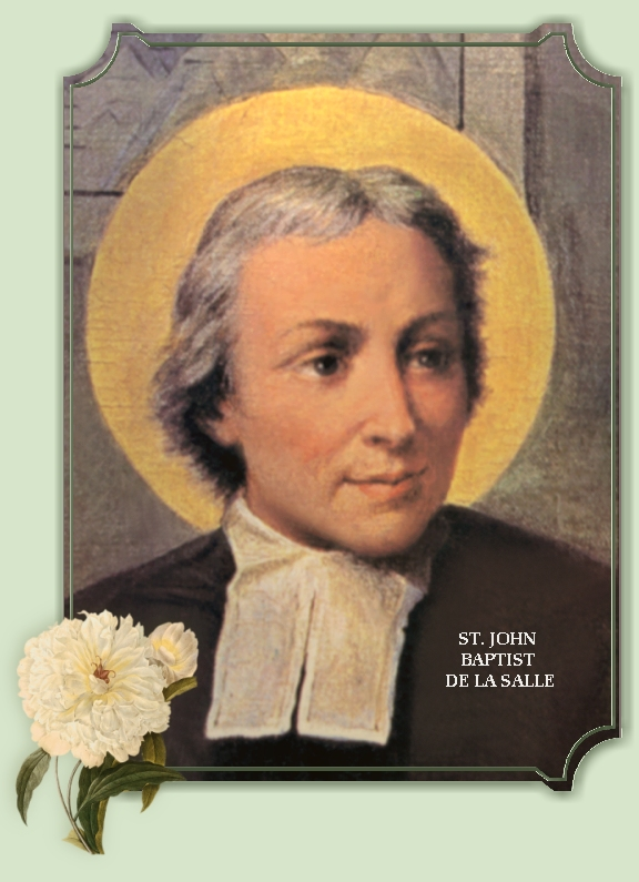 st john baptist de lasalle John farina, jay bauer, ed bird, chris belleman, jack curran john baptist de la salle, was born in a day and age and place quite different from yours.